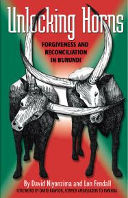 Cover of Unlocking Horns: Forgiveness and Reconciliation in Burundi